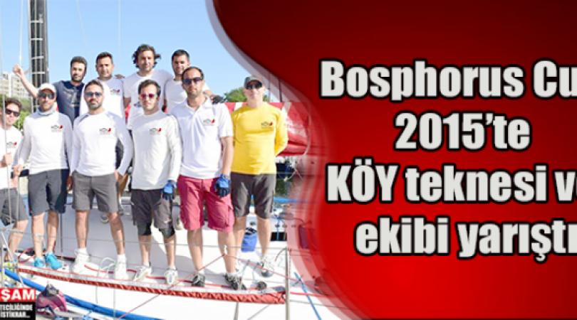 Bosphorus Cup 2015'te KÖY teknesi ve ekibi yarıştı | Yasamgazetesi.com